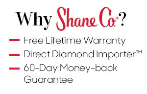 Why Shane Co? Free Lifetime Warranty, Direct Importer Prices, 60-Day Money-back Guarantee, Free Wedding Club Membership